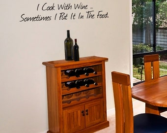 Wine Wall Art  - I Cook With Wine Sometimes I Put It In The Food