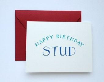 Happy Birthday Stud, Birthday Card for Him.
