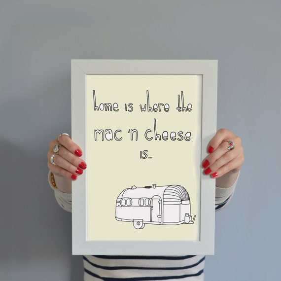 Mac N Cheese Illustrated Print: Home Is Where The Mac N Cheese Is