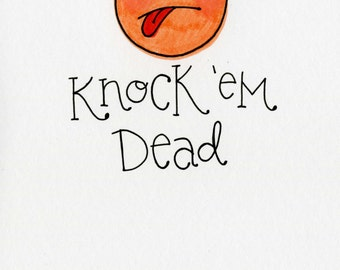 Knock 'em Dead - A7 FREE SHIPPING