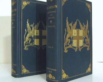 London Historic and Social Beautiful 2 Volume Set Decorated with Gilt Griffins , 1902 Antique History Books Illustrated with Photogravures