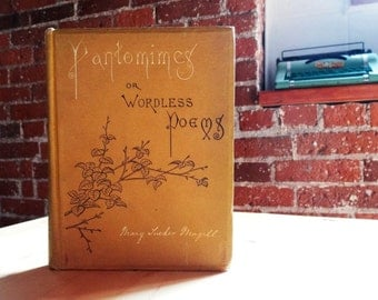 Pantomimes or Wordless Poems by Mary Tucker Magill (1895)