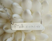 f ck cancer Necklace - Cancer Awareness - Cancer Survivor Gift - Chemo Gift - Hand Stamped Silver Necklace - Cancer Sucks - Quote Necklace