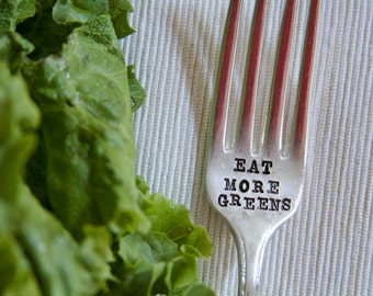 Eat More Greens - Hand Stamped Fork - For Your Health -  Every Day Vintage - Healthy Living and Fitness Inspiration