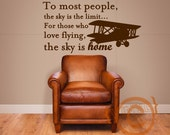 To most people, the sky is the limit... - Vinyl Wall Art