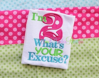 I'm 2 What's Your Excuse Embroidered Shirt - Toddler Shirt - Birthday Shirt - Toddler Birthday - I'm 2 Shirt - 2nd Birthday Shirt - Girls