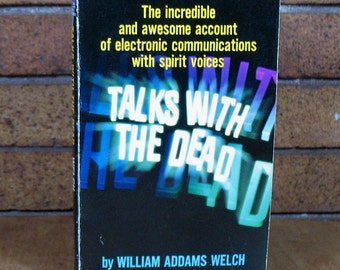 Talks With The Dead by William Addams Welch - Vintage PB Signed by Kitty Welch