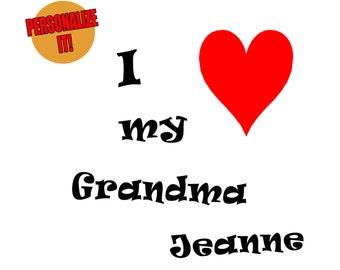 I Love Grandma Shirt Personalized Aunt Uncle Auntie Grandpa Grandmother Opa Oma Nanna Gampa Custom I Heart Shirt 0 6 12 18 24 Month 2T 3T 4T