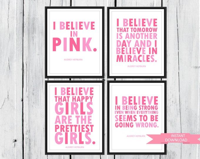 Audrey Hepburn quote: I Believe in Pink. 4 prints one low price. 8x10 PDF INSTANT Download