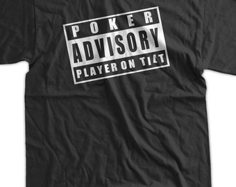 Poker Player On Tilt Advisory Casino Gamble Fathers Day Funny Geek Nerd Cool  Tee Shirt T Shirt  Mens Ladies Womens Youth Kids