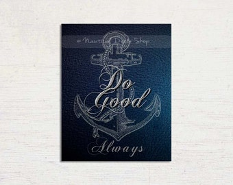 Do Good, Nautical Art work, Anchor Art Print, Anchor Decor, Do Good Always, Nautical Art, nautical decor,