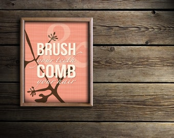 Tropical Bathroom Decor - Bathroom Wall Art - Floral Bath Decor - Floral Bathroom - Brush your Teeth Comb your Hair - Coral Bathroom Decor