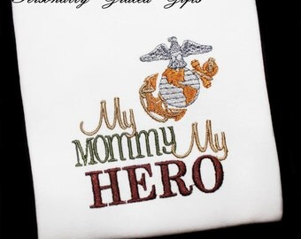 Military Marine My Mommy Daddy Uncle Grandpa is My Hero With EGA Custom Embroidered Shirt or Bodysuit-Deployment-Welcome Home-Graduation