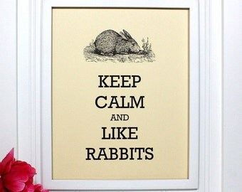 Keep Calm Poster - 8 x 10 Art Print - Keep Calm and Like Rabbits - Shown in French Vanilla Matte - Buy 2 Posters, Get a 3rd Free