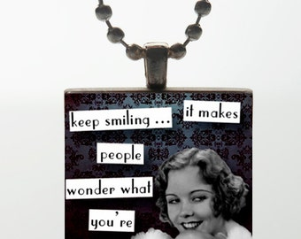 Wood Tile Pendant - Keep Smiling It Makes People Wonder What You're Up To (Black)