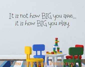 Its not how big you are its how big you play vinyl wall decal quote