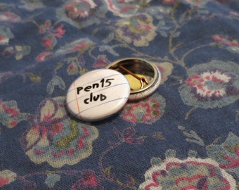 Pen15 Club - 1-inch pinback button badge