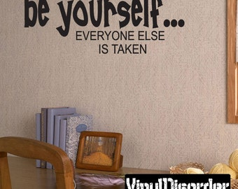 Be yourself…Everyone else is taken - Vinyl Wall Decal - Wall Quotes - Vinyl Sticker - Ct056Beyourvii8ET