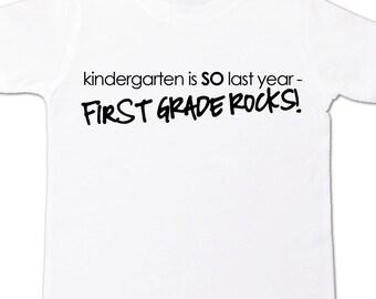 Back to school shirt - kindergarten is so last year first grade rocks back to school Tshirt