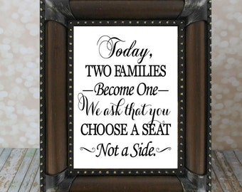 Today, Two Families Become One We ask that you Choose A Seat Not A Side. Instant Download, Wedding Sign, Wedding Card DIY Printable File.