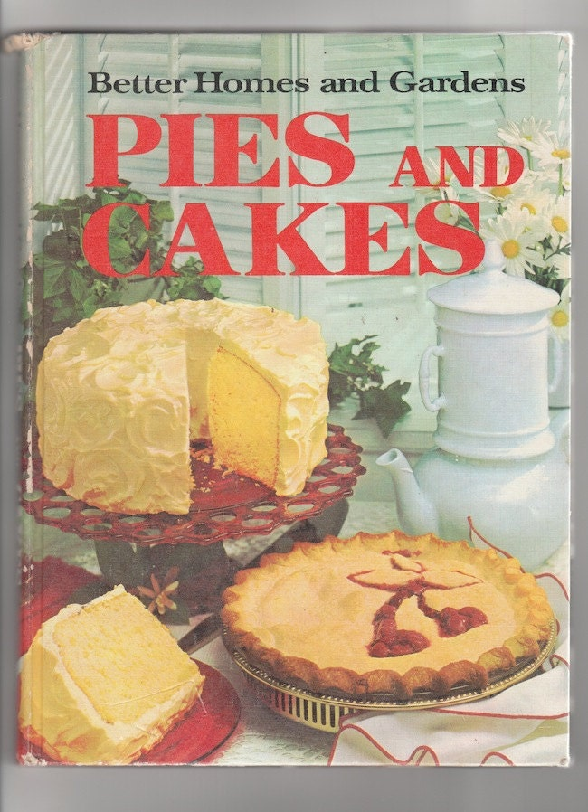1960s pies and cakes vintage cookbook by better homes and for Better homes and gardens pie crust
