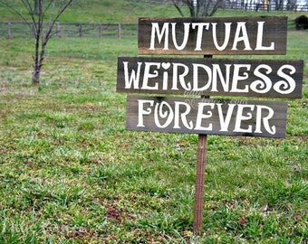 Mutual Weirdness Forever, Dr Seuss Weirdness, Mutual Weirdness, Wedding Signs, Custom Yard Sign, Custom Wedding Signs, Personalized Signage