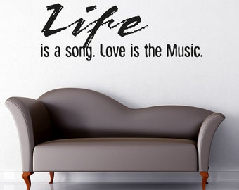 Vinyl Wall Decal Sticker Life is a Song OSAA1267s