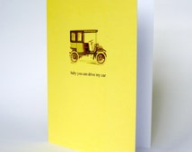 Happy birthday Valentine card . baby you can drive my car . cute retro yellow greetings cards . best friend boyfriend . vintage greeting