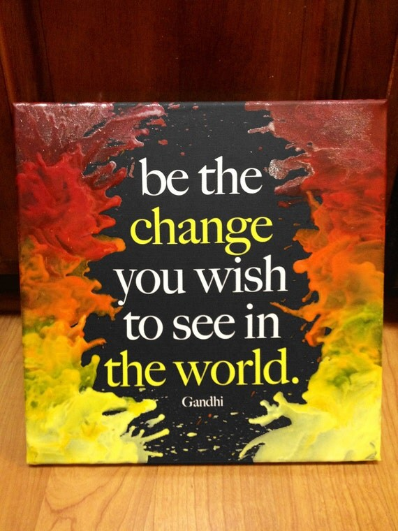 Items similar to be the change gandhi quote melted crayon for Melted crayon art with quotes