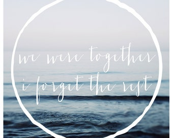 We Were Together  - Typography - Summer - Travel Photograph - Text - Type - Quote - Fine Art Photograph  - Inspiration - Photography - Beach