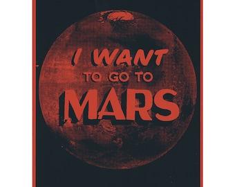 I Want to Go to Mars - Screenprinted art print