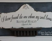 I Have Found The One Whom My Soul Loves SIGN, Custom Wedding Sign, Shabby Chic Style, VINTAGE Inspired, Custom Name Sign, 36 X 16, Est. Sign
