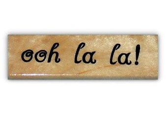 ooh la la! French mounted rubber stamp #22