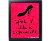 Work it like a supermodel...