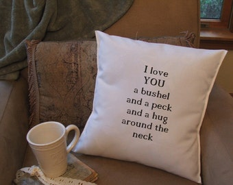 I love you a bushel and a peck  throw pillow cover, quote pillow