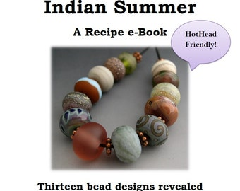 Naos Glass - Indian Summer Recipe eBook -  Lampwork Tutorial PDF File - How To DIY HotHead Hot Head Friendly Handmade lampwork beads SRA