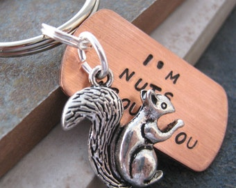 I'm Nuts About You Keychain with silver squirrel charm and silver split ring, valentines day gift, optional personalized disc, see pics