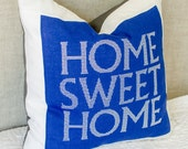 Home Sweet Home on Blue Linen Pillow Cover Embroidered with zipper closure
