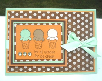 Birthday Card, Ice Cream Cones, We all Scream for Ice Cream, Orange, Cream, Brown and Mint Green, For Women, Teens, Girls