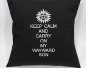 Keep Calm and Carry on My Wayward Son  Embroidered Pillow Case Cover