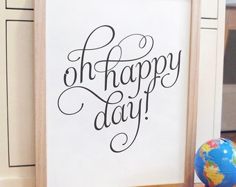 Oh Happy Day inspirational quote print in script font, READY TO SHIP, Large