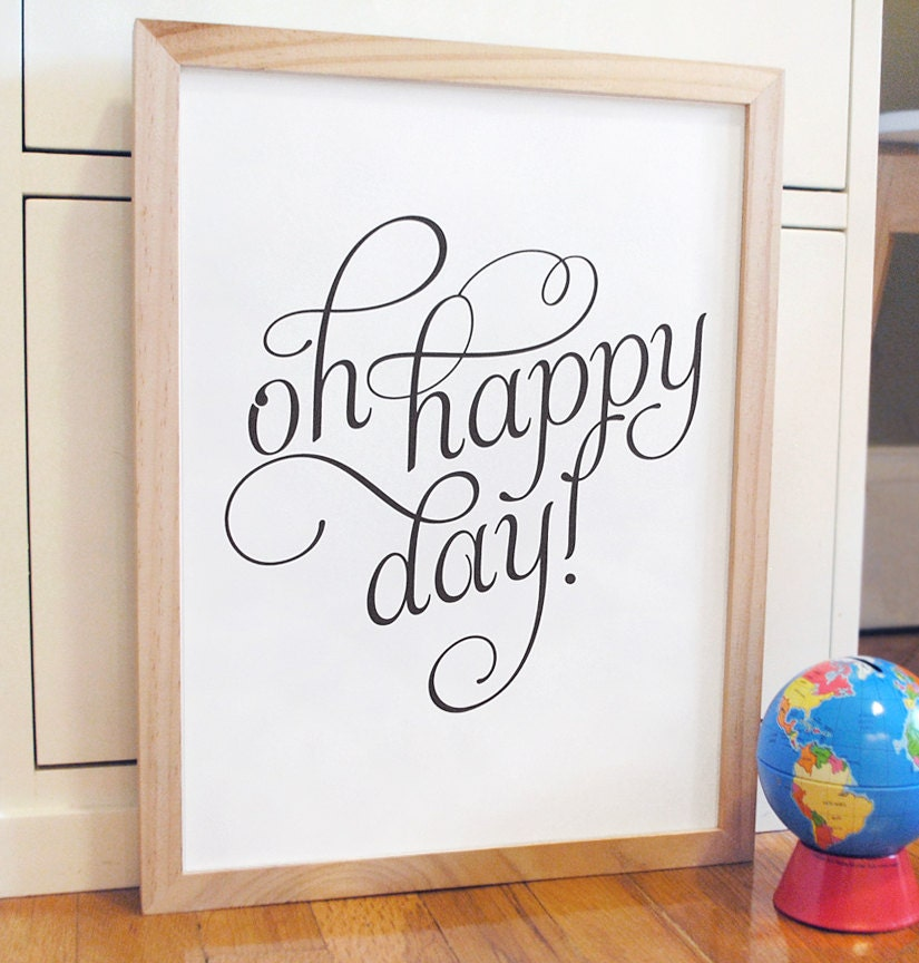 Happy Days Quotes Inspirational: Oh Happy Day Inspirational Quote Print In Script Font READY
