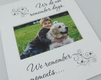 We do not remember days, We remember moments Unique 8 x 10 Photo Mat Design M99