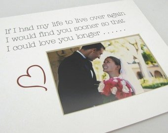 If I had my life to live  8 x 10 Picture Frame Photo Mat Design M103