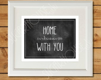 Home Is Wherever I'm With You - Printable Art - Chalkboard