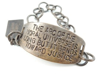The Arc of the Moral Universe is long But Bends Toward Justice, Hand stamped quote bracelet