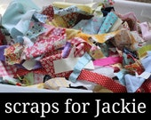 scraps for jackie.