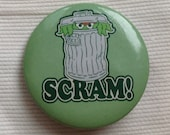 Vintage 1990s Sesame Street Oscar the Grouch quote SCRAM pin button green