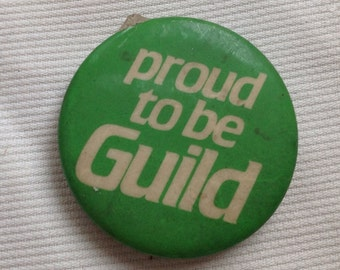 Proud  to be Guild vintage 70s button pin