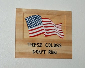 These Colors don't run - American flag - hand painted wood carving - 13080